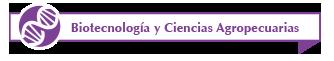 Biotecnología y Ciencias Agropecuarias